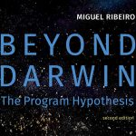 """Beyond Darwin – The Program Hypothesis"" by Dr. Miguel Ribeiro"