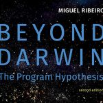 """Beyond Darwin – The Program Hypothesis"" por Dr. Miguel Ribeiro"
